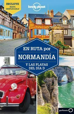 EN RUTA POR NORMANDIA Y LAS PLAYAS DEL DIA D. LONELY PLANET