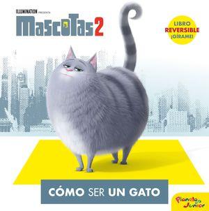 MASCOTAS 2 - CÓMO SER UN GATO / CÓMO SER UN PERRO