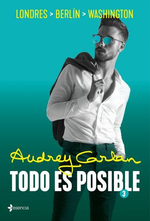 TODO ES POSIBLE VOL. 03 - LONDRES, BERLÍN, WASHINGTON