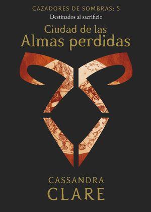 CAZADORES DE SOMBRAS 5 - CIUDAD DE LAS ALMAS PERDIDAS