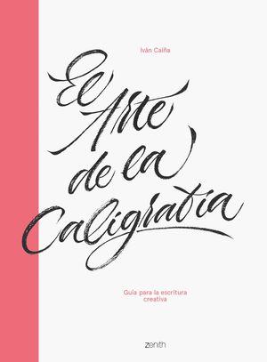 ARTE DE LA CALIGRAFÍA, EL