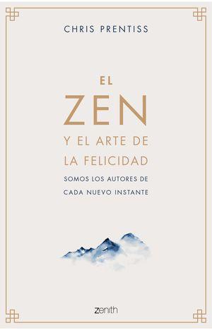 ZEN Y EL ARTE DE LA FELICIDAD, EL