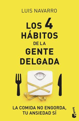 4 HÁBITOS DE LA GENTE DELGADA, LOS