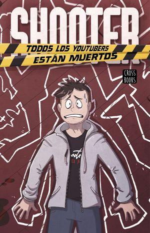 SHOOTER - TODOS LOS YOUTUBERS ESTÁN MUERTOS