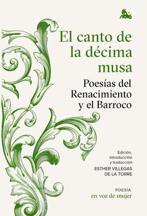 CANTO DE LA DÉCIMA MUSA, EL. POESÍAS DEL RENACIMIENTO Y EL BARROCO