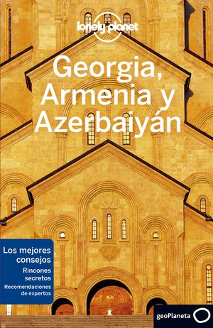 GEORGIA, ARMENIA Y AZERBAIYÁN, GUIA LONELY PLANET
