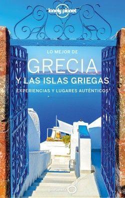 GRECIA Y LAS ISLAS GRIEGAS, LO MEJOR DE - LONELY PLANET