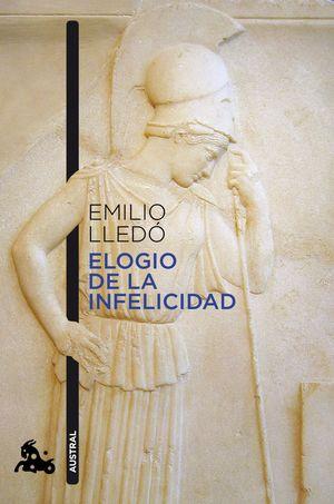 ELOGIO DE LA INFELICIDAD