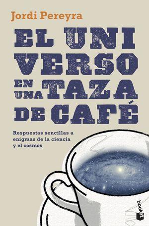 UNIVERSO EN UNA TAZA DE CAFÉ, EL