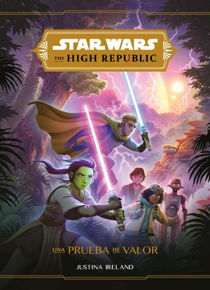 STAR WARS. HIGH REPUBLIC. UNA PRUEBA DE VALOR. NARRATIVA
