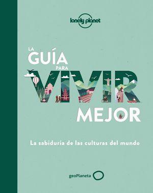 GUÍA PARA VIVIR MEJOR, LA