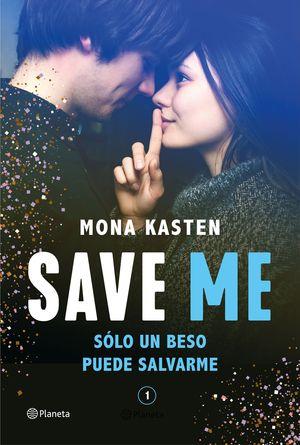 SAVE ME - SÓLO UN BESO PUEDE SALVARME