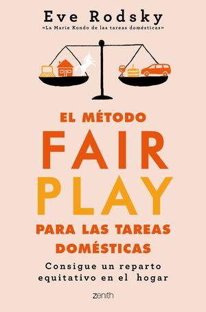 MÉTODO FAIR PLAY PARA LAS TAREAS DOMÉSTICAS, EL