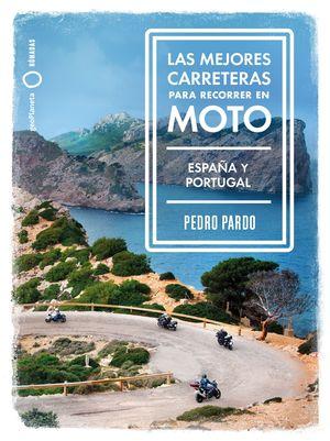 MEJORES CARRETERAS PARA RECORRER EN MOTO, LAS - ESPAÑA Y PORTUGAL
