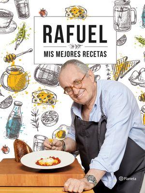 RAFUEL . MIS MEJORES RECETAS