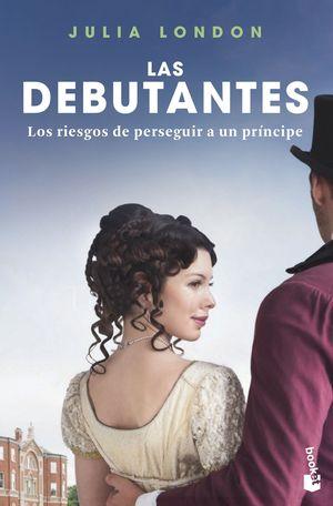 DEBUTANTES, LAS. LOS RIESGOS DE PERSEGUIR A UN PRÍNCIPE