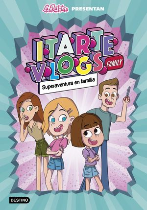 ITARTE VLOGS FAMILY 1. SUPERAVENTURA EN FAMILIA