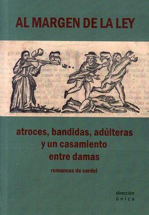 AL MARGEN DE LA LEY - ATROCES, BANDIDAS, ADÚLTERAS Y UN CASAMIENTO ENTRE DAMAS
