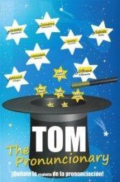TOM THE PRONUNCIONARY