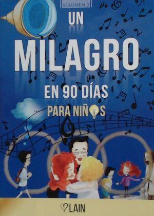 MILAGRO EN 90 DÍAS PARA NIÑOS, UN