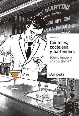 CÓCTELES, COCTELERÍA Y BARTENDERS VOL. II