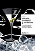 CÓCTELES, COCTELERÍA Y BARTENDERS VOL. III