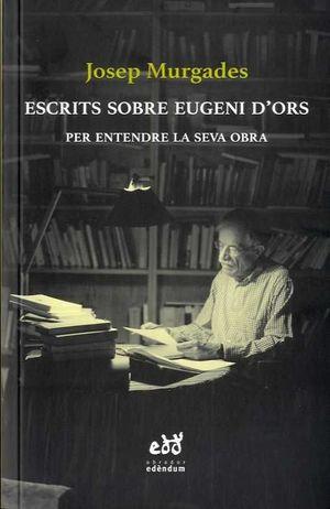 ESCRITS SOBRE EUGENI D'ORS