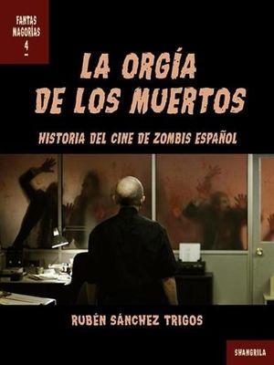 ORGÍA DE LOS MUERTOS, LA