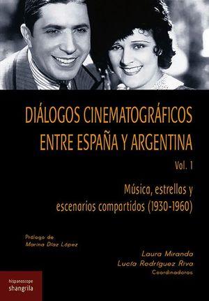 DIÁLOGOS CINEMATOGRÁFICOS ENTRE ESPAÑA Y ARGENTINA. VOL. 1