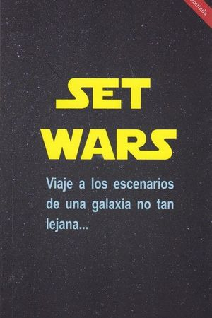 SET WARS - VIAJE A LOS ESCENARIOS DE UNA GALAXIA NO TAN LEJANA...