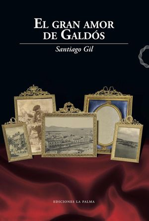 GRAN AMOR DE GALDÓS, EL