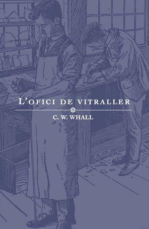 OFICI DE VITRALLER, L'