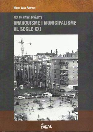 ANARQUISME I MUNICIPALISME AL SEGLE XXI