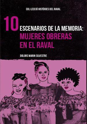 ESCENARIOS DE LA MEMORIA: MUJERES OBRERAS EN EL RAVAL