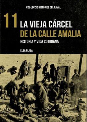 VIEJA CÁRCEL DE LA CALLE AMALIA, LA