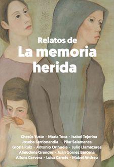 RELATOS DE LA MEMORIA HERIDA