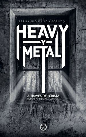 HEAVY Y METAL - A TRAVES DEL CRISTAL