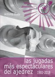 JUGADAS MÁS ESPECTACULARES DEL AJEDREZ (1901-2018), LAS