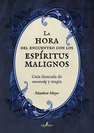 HORA DEL ENCUENTRO CON LOS ESPÍRITUS MALIGNOS, LA