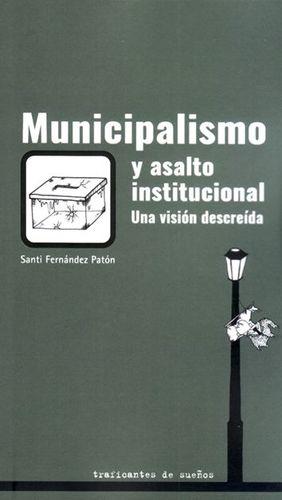MUNICIPALISMO Y ASALTO INSTITUCIONAL