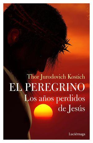 PEREGRINO, EL. LOS AÑOS PERDIDOS DE JESÚS
