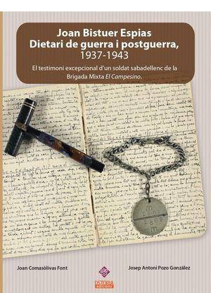 JOAN BISTUER ESPIAS - DIETARI DE GUERRA I POSTGUERRA ( 1937-1943 )