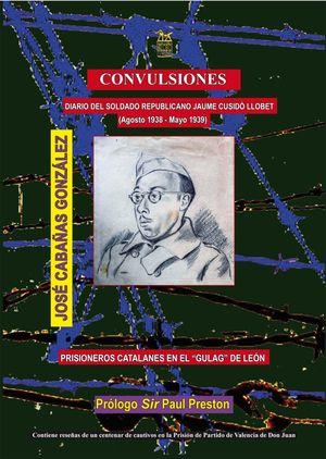 CONVULSIONES. DIARIO DEL SOLDADO REPUBLICANO JAUME CUSIDÓ LLOBET (AGOSTO 1938-MAYO 1939)
