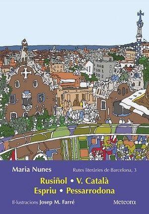 RUSIÑOL, V. CATALÀ, ESPRIU, PESSARRODONA. RUTES LITER. BCN 3