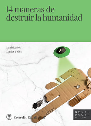 14 MANERAS DE DESTRUIR LA HUMANIDAD