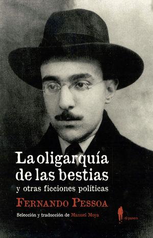 OLIGARQUÍA DE LAS BESTIAS Y OTRAS FICCIONES POLÍTICAS, LA