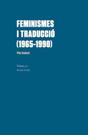 FEMINISMES I TRADUCCIÓ (1965-1990)