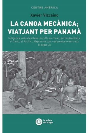 CANOA MECÀNICA: VIATJANT PER PANAMÀ, LA