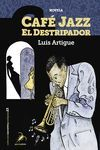 CAFE JAZZ EL DESTRIPADOR