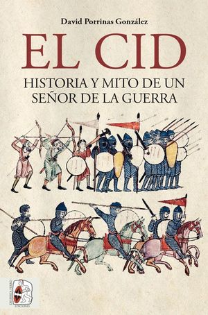 CID, EL. HISTORIA Y MITO DE UN SEÑOR DE LA GUERRA